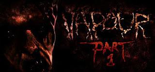 Vapour: Part 1 (PC) 2015