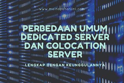 perbedaan colocation server dan dedicated server dan keunggulan masing-masing