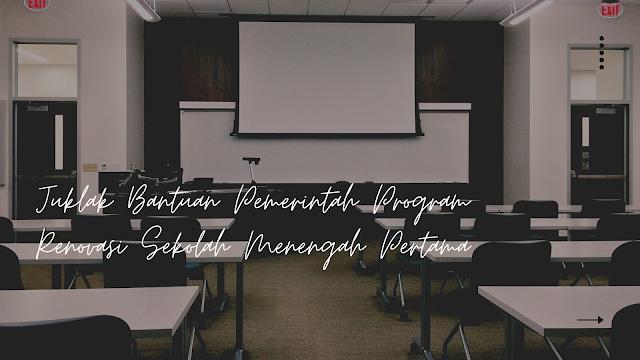 Juklak Bantuan Pemerintah Program Renovasi Sekolah Menengah Pertama