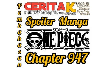 Pembahasan Spoiler Manga One Piece Chapter 947