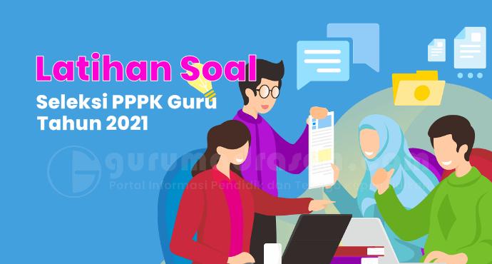 Latihan Soal Seleksi PPPK Guru 2021 di ayogurubelajar Kemdikbud