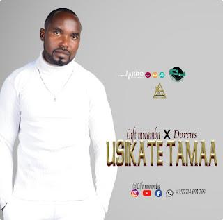 Audio Gift Mwamba ft Dorcus – Usikate Tamaa Mp3 Download