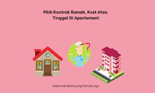 Pilih kontrak, kost atau tinggal di apartemen