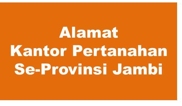 Alamat Kantor Pertanahan Kabupaten Dan Kota Se-Provinsi Jambi