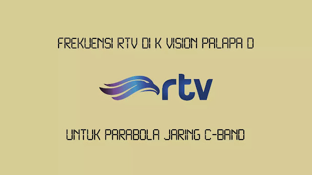 Frekuensi RTV di K Vision Palapa D