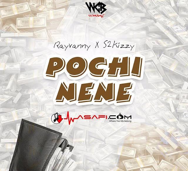 Rayvanny Ft S2kizzy - Pochi Nene