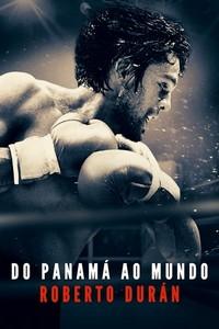 Do Panamá ao Mundo: Roberto Durán (2019) Dublado 1080p