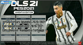 Download DLS MOD PES 2021 EDITION Special Juventus FC New Jersey & Transfer 2020