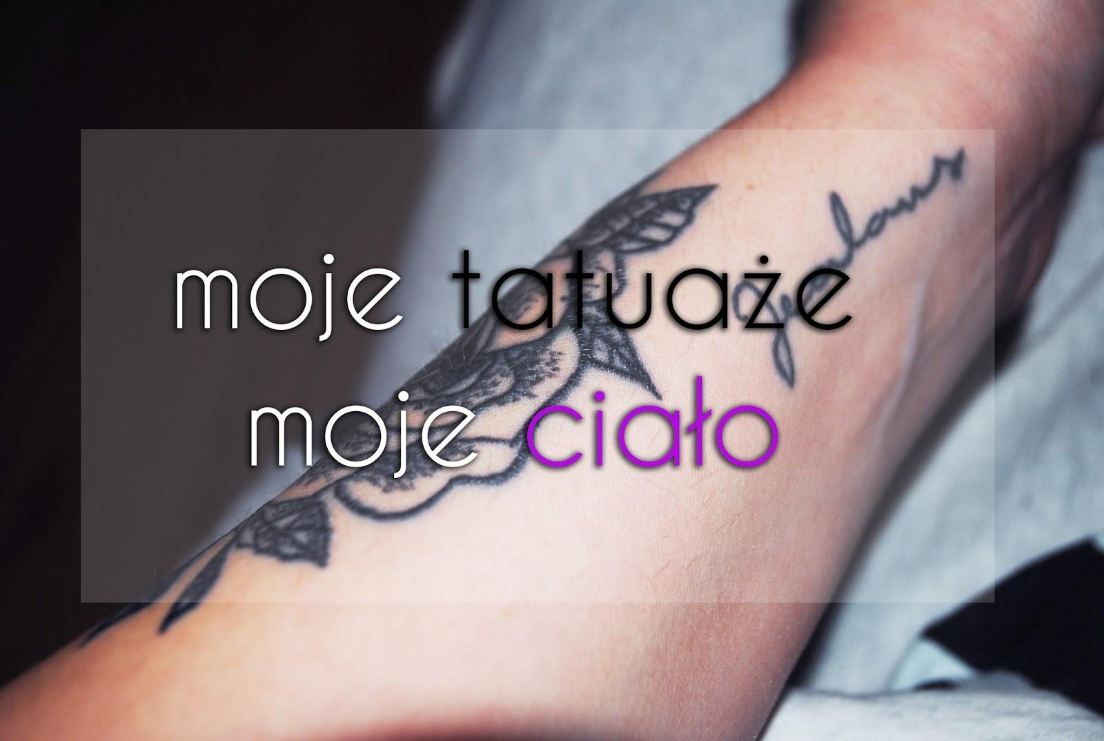 Moje Tatuaże Moje Ciało Mój Wybór Neska Kasia Blog