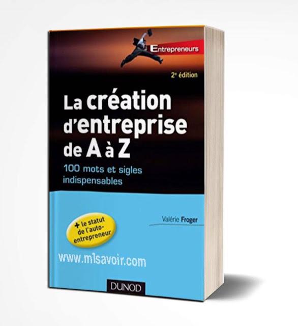 La création d'entreprise de A à Z – 100 mots et sigles indispensables