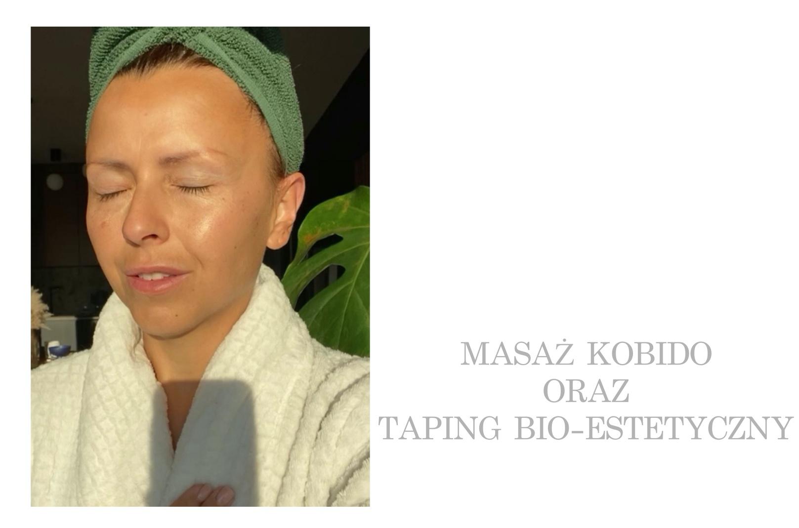 MASAŻ KOBIDO I TAPING BIO-ESTETYCZNY