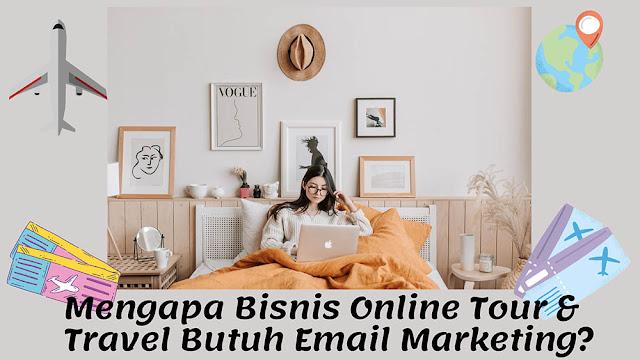 Mengapa Bisnis Online Travel Butuh Email Marketing