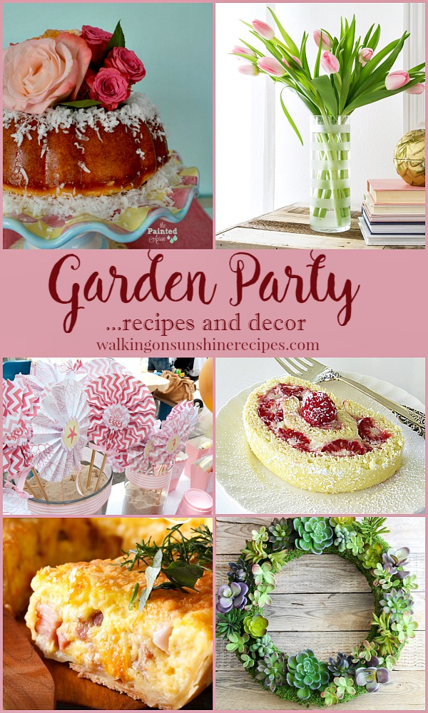 Garden Party Recipes and Decor featured on Walking on Sunshine