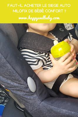 faut-il acheter le siege auto milofix de bebe confort