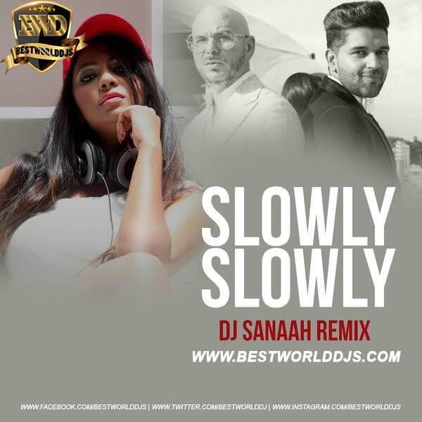 Slowly Slowly (Remix) - DJ Sanaah