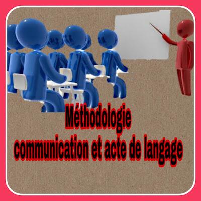 méthodologie du communication et acte de langage