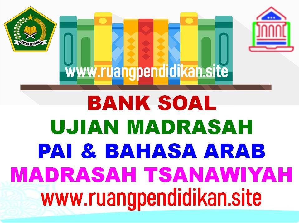 Bank Soal UM PAI Dan Bahasa Arab MTs