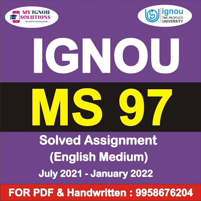 MS 97 Solved Assignment 2021-22