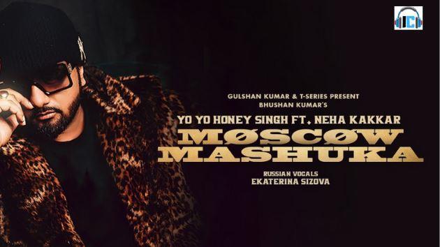 Moscow Mashuka Lyrics - YO YO Honey Singh | Neha Kakkar | Song Download