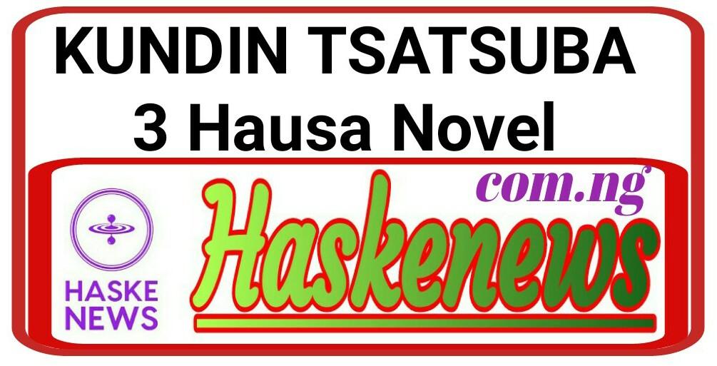 KUNDIN TSATSUBA 3 Hausa Novel