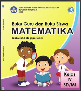 zaman now yang budiman pada kesempatan yang baik ini admin akan berbagi mengenai Buku gur Buku Matematika Kelas IV SD/MI Kurikulum 2013 Revisi 2018