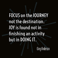 focus on the journey - Greg Anderson