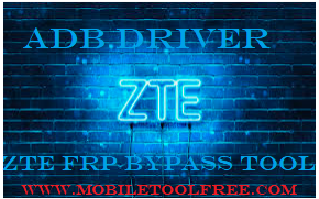 ZTE FRP Bypass Tool With ADB Driver (Remover Tool) Download
