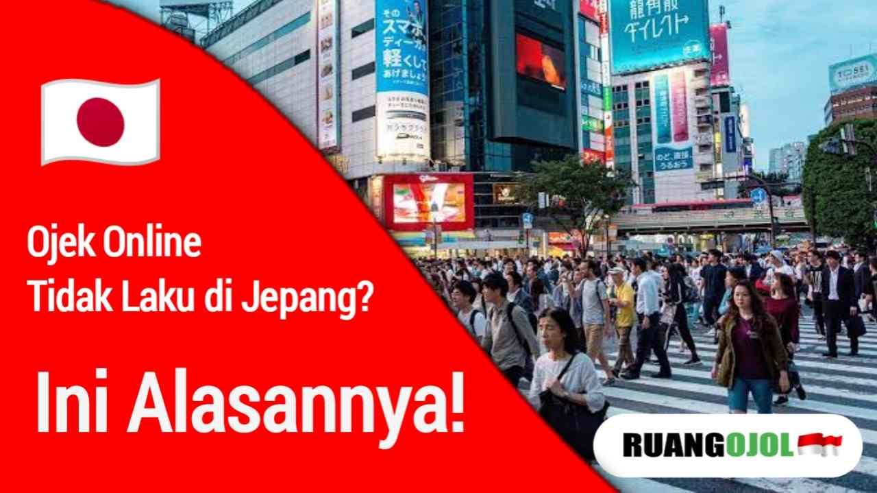 5 Alasan Ojek Online Tidak Laku di Jepang, Kurang Percaya?