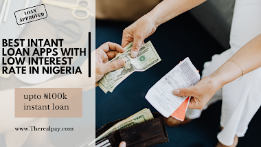 Instant loan apps with low interest in Nigeria - Best 5