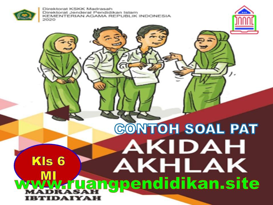 Soal UKK Akidah Akhlak Kelas 6 SD/MI