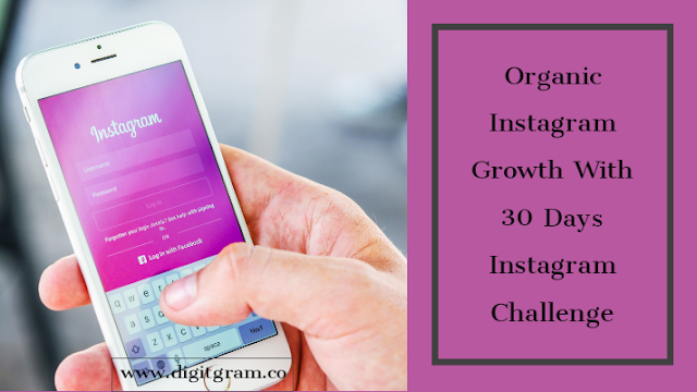 Organic instagram growth with 30 days instagram challenge