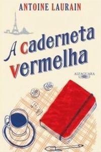 RESENHA: A Caderneta Vermelha - Antoine Laurain