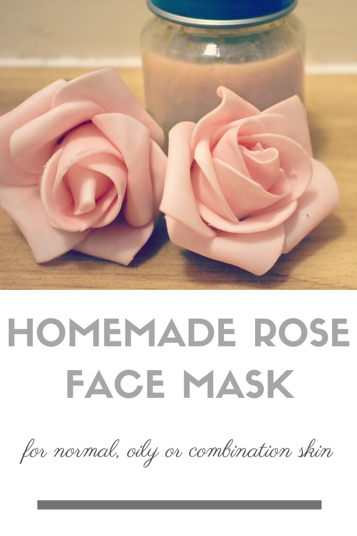 Homemade Rose Face Mask - for normal, oily or combination skin