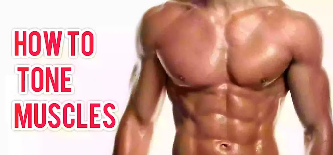 How To Tone Muscles - Top 10 tips How To Tone Muscles Auspi knowledge