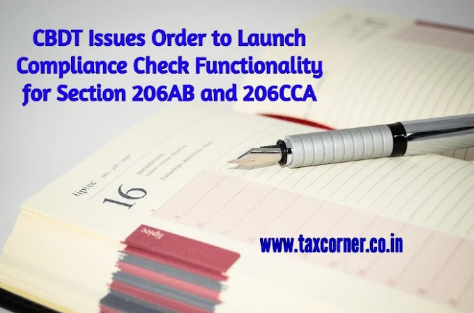 CBDT Issues Order to Launch Compliance Check Functionality for Section 206AB and 206CCA