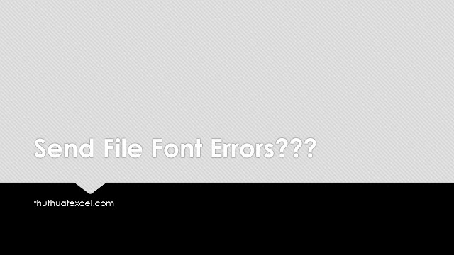 3 Cách Khi Gửi File Word, PowerPoint Sang Máy Khác Mà Không Lo Lỗi Font Chữ
