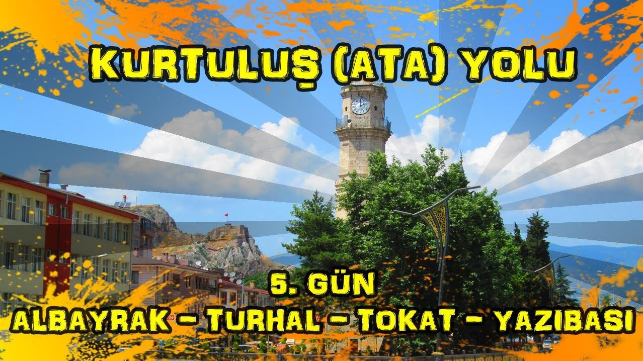 2019/06/16 Kurtuluş (Ata) yolu 5.gün Albayrak ~ Turhal ~ Tokat ~ Yazıbaşı