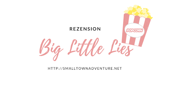 Rezension Big Little Lies, Big Little Lies Serie, Serienjunkie, Serienblog, Filmblogger, Hype Big Little Lies