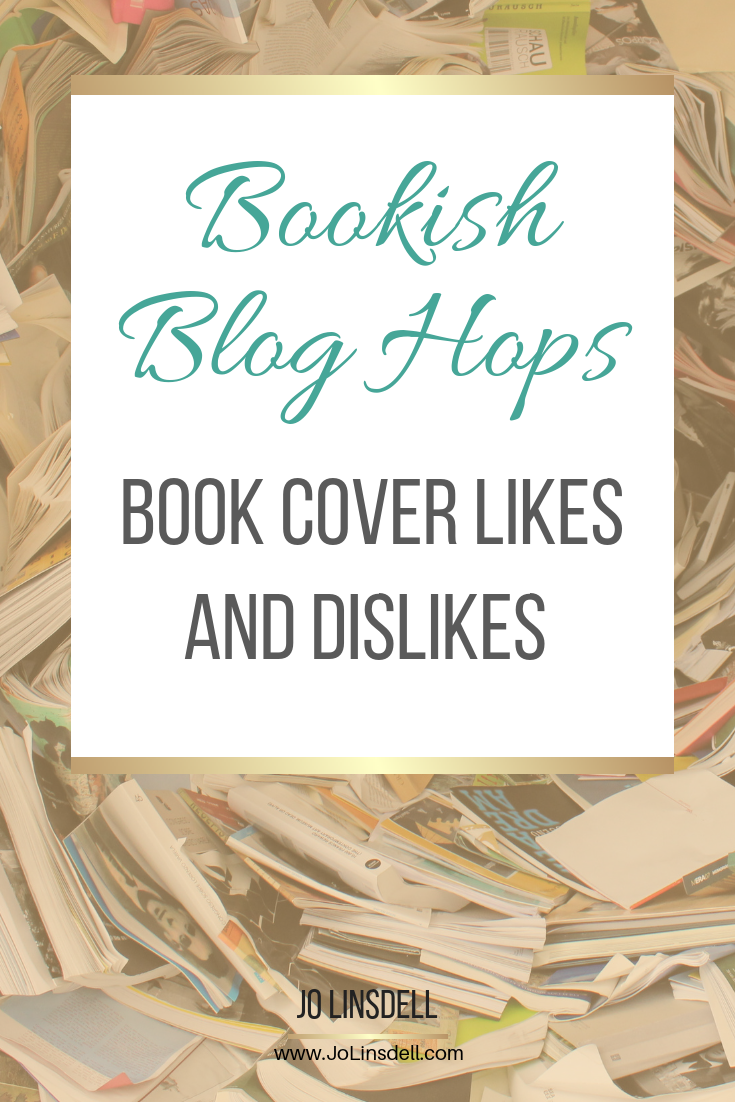 Book Cover Likes and Dislikes #BookishBlogHops #BookCovers