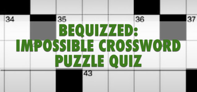 The Impossible Crossword Puzzle Quiz Answers 100% Score From Be Quizzed