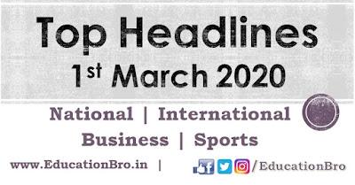 Top Headlines 1st March 2020 EducationBro