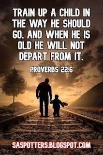 Train up a child in the way he should go, And when he is old he will not depart from it.