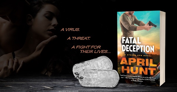 A Virus. A Threat. A fight for their Lives... Fatal Deception by April Hunt