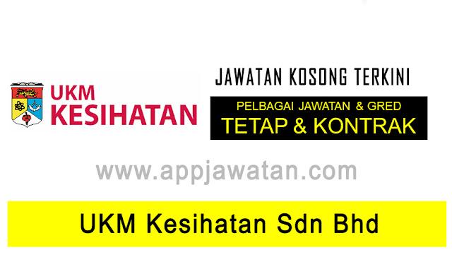 Jawatan Kosong di UKM Kesihatan Sdn Bhd