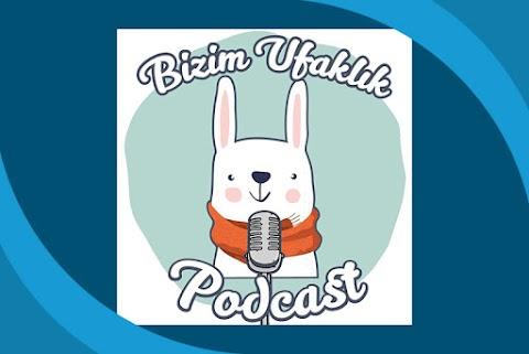 Bizim Ufaklık Podcast