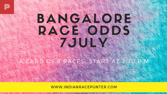 Bangalore Race Odds 7 July, trackeagle, track eagle, racingpulse, racing pulse