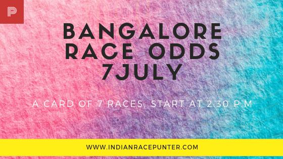 Bangalore Race Odds 7 July
