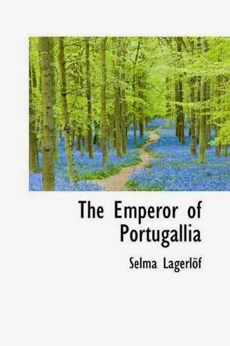 http://edith-lagraziana.blogspot.com/2014/01/the-emperor-of-portugallia-by-selma.html