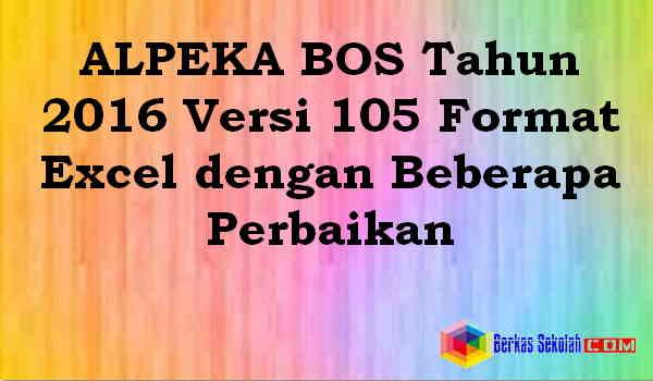 Download ALPEKA BOS Tahun 2016 Versi 105 Format Excel