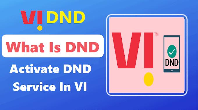 वोडाफोन-आइडिया ( VI ) में डीएनडी सर्विस कैसे एक्टीवेट करें